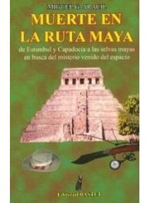 Muerte en la Ruta Maya,...